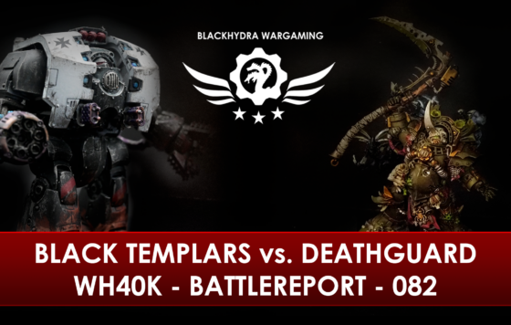 WH40K – Battlereport – 082 Black Templars vs. Death Guard