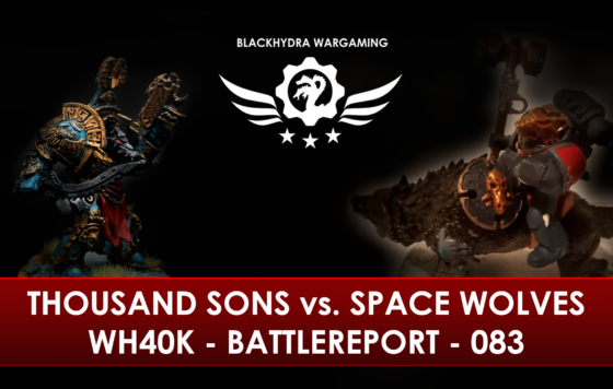 WH40K – Battlereport – 083 Thousand Sons vs. Space Wolves