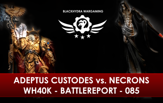 WH40K – Battlereport – 085 Adeptus Custodes vs Necrons